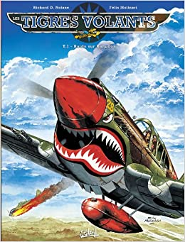Les Tigres volants T1 - Raids sur Rangoon (NED): 9782302027206: Amazon