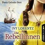 Die Rebellinnen | Iny Lorentz