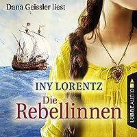 Die Rebellinnen Hörbuch