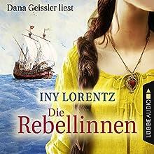 Die Rebellinnen Hörbuch von Iny Lorentz Gesprochen von: Dana Geissler