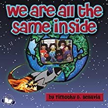 We Are All the Same Inside (       UNABRIDGED) by Timothy D. Bellavia Narrated by Alan Caudle