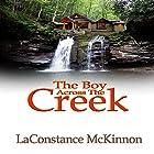 The Boy Across the Creek Hörbuch von LaConstance McKinnon Gesprochen von: Kimberly S Hobscheid