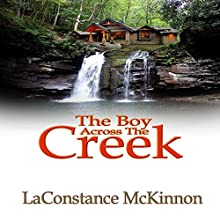 The Boy Across the Creek Audiobook by LaConstance McKinnon Narrated by Kimberly S Hobscheid