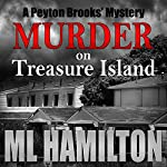 Murder on Treasure Island: A Peyton Brooks' Mystery, Volume 7 | M.L. Hamilton