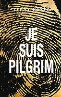 Je suis Pilgrim (Thrillers)