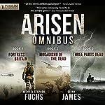 Arisen Omnibus Edition: Books 1-3 | Michael Stephen Fuchs,Glynn James