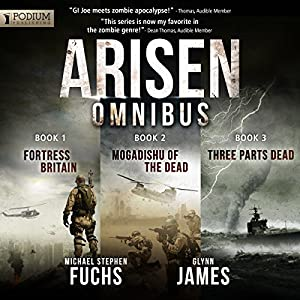 Arisen Omnibus Edition: Books 1-3 Audiobook by Michael Stephen Fuchs, Glynn James Narrated by R.C. Bray