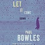 Let It Come Down | Paul Bowles
