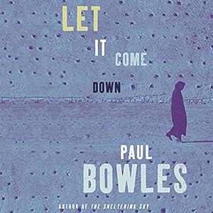 Let It Come Down | [Paul Bowles]