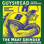 Guys Read: The Meat Grinder | Chris Crutcher