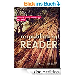 re:publica Reader 2014 - Tag 2: #rp14rdr - Die Highlights der re:publica 2014