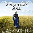 Abraham's Soul Hörbuch von Anna Kristell Gesprochen von: Chiquito Joaquim Crasto