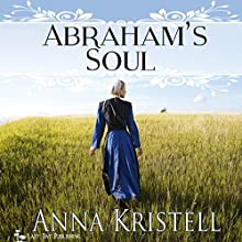 Abraham's Soul Audiobook by Anna Kristell Narrated by Chiquito Joaquim Crasto