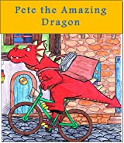 Children's book: Pete the Amazing Dragon (Fairy tales books)(Children's books Book 1)