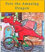 Children's book : Pete the Amazing Dragon (Fairy tales books)(Children's books 1)