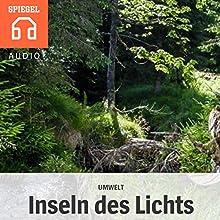 Umwelt: Inseln des Lichts Hörbuch von  DER SPIEGEL Gesprochen von:  Deutsche Blindenstudienanstalt e.V.