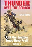 img - for And The Juniper Trees Bore Fruit (Thunder Over the Ochoco) book / textbook / text book