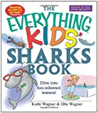 img - for The Everything Kids' Sharks Book: Dive Into Fun-infested Waters! (The Everything  Kids Series) book / textbook / text book
