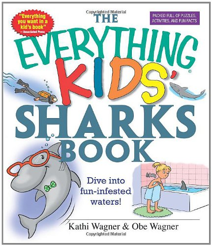 The Everything Kids' Sharks Book: Dive Into Fun-Infested Waters! front-225930