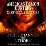 American Demon Hunters: Nashville, Tennessee: An American Demon Hunters Novella | J. Thorn,Zach Bohannon