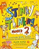 img - for Stinky Thinking Number 2: Another Big Book of Gross Games and Brainteasers book / textbook / text book