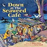 Down at the Seaweed Cafe (Childrens Young Adult Fiction)
