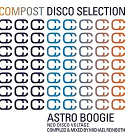 Compost Disco Selection - Astro Boogie - Neo Disco Voltage - compiled and mixed by Michael Reinboth