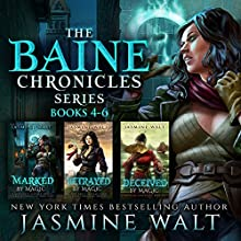 The Baine Chronicles Series, Books 4-6: Marked by Magic, Betrayed by Magic, Deceived by Magic (The World of Recca Boxed Sets Book 2) Audiobook by Jasmine Walt Narrated by Laurel Schroeder