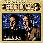 Abschiedsmelodie (Sherlock Holmes: Aus den Tagebüchern von Dr. Watson) | Gunter Arentzen