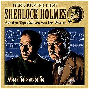 Abschiedsmelodie (Sherlock Holmes: Aus den Tagebüchern von Dr. Watson) Hörbuch