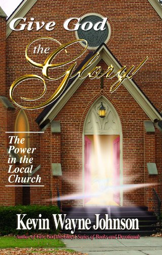 Local Experiences: Give God the Glory! series – The Power in the Local Church