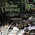 The Shadow Conspiracy | Phyllis Irene Radford (editor),Laura Anne Gilman (editor)