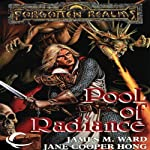 Pools of Radiance: Forgotten Realms: The Pools, Book 1 (       UNABRIDGED) by James M. Ward, Jane Cooper Hong Narrated by Teresa DeBerry