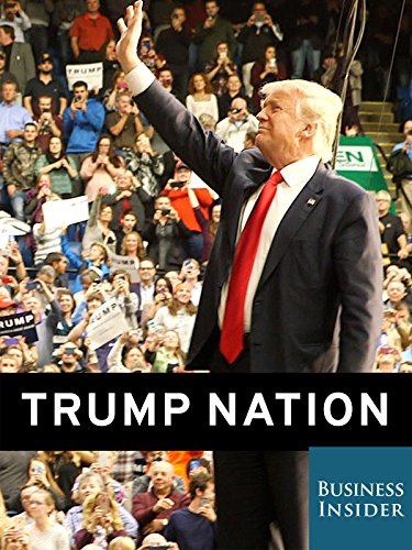 Trump Nation: On the Trail with the GOP Frontrunner