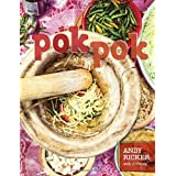 Pok Pok: Food and Stories from the Streets, Homes, and Roadside Restaurants of Thailand ~ Andy Ricker