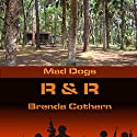 R & R: Mad Dogs, Book 4 Audiobook by Brenda Cothern Narrated by Michael Vasicek