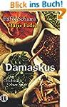 Damaskus: Der Geschmack einer Stadt (...