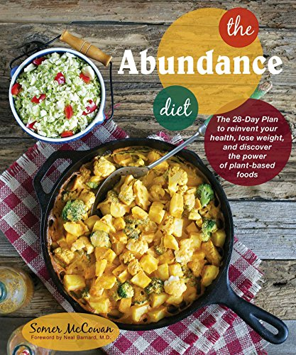 The Abundance Diet: The 28-day Plan to Reinvent Your Health, Lose Weight, and Discover the Power of Whole Foods by Somer McCowan