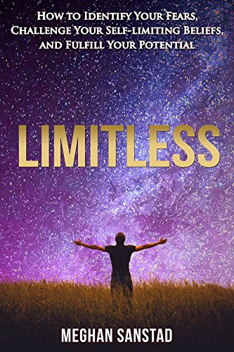 Limitless: How To Identify Your Fears, Challenge Your Self-limiting Beliefs, And Fulfill Your Potential by Meghan Sanstad ebook deal