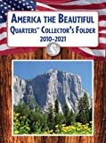 America the Beautiful Quarters Collectors Folder 2010-2021