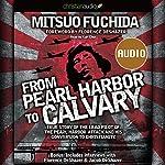 From Pearl Harbor to Calvary | Mitsuo Fuchida