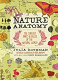 img - for Nature Anatomy: The Curious Parts and Pieces of the Natural World (Julia Rothman) book / textbook / text book