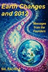 Earth Changes and 2012: Messages From the Founders