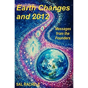 Amazon.com: Earth Changes and 2012: Messages From the Founders ...