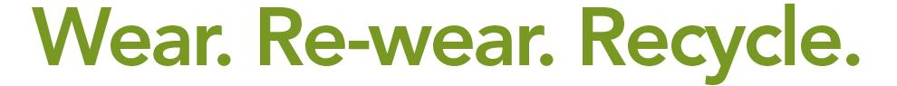 Wear. Re-wear. Recycle