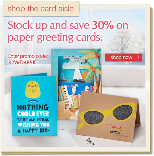 Save 30 percent on paper greeting cards.