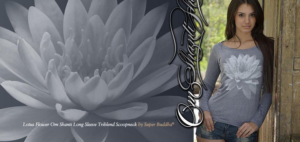 "Super Buddha Women's ""Lotus Flower - Om Shanti"" Long Sleeve Triblend Scoopneck"