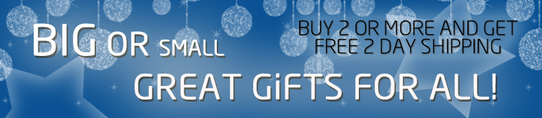 Big or small, great gifts for all! Buy two or more and get free two day shipping