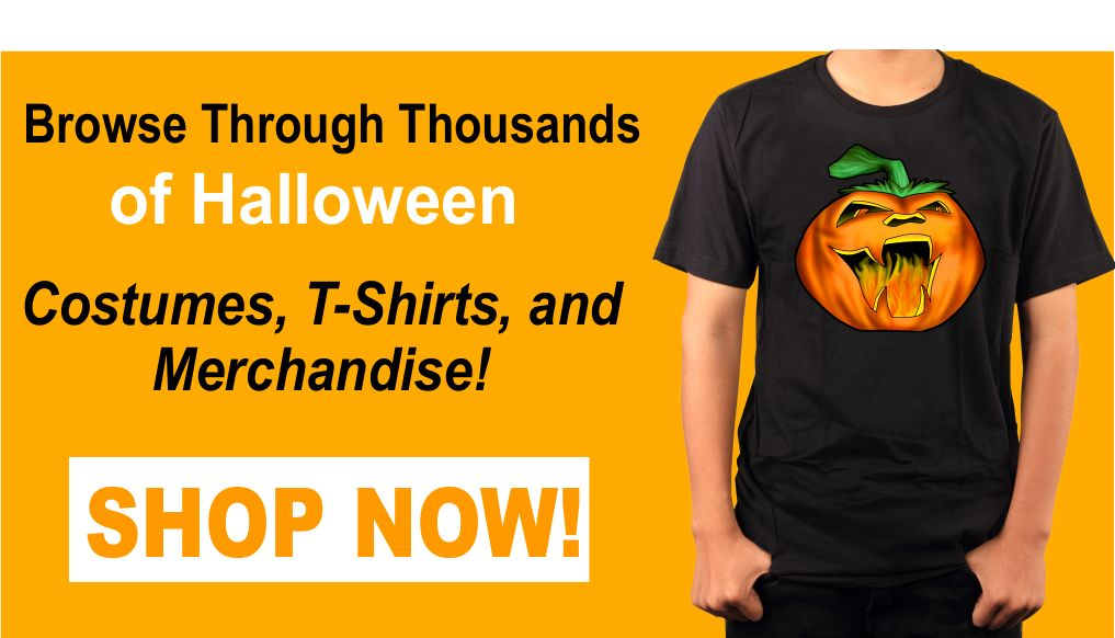 Find tons of the best Halloween T-Shirts, Costumes, and Merchandise online here.