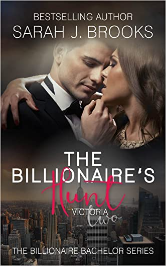 Billionaire Romance: The Billionaire's Hunt: Victoria (The Billionaire Bachelor Book 2)
